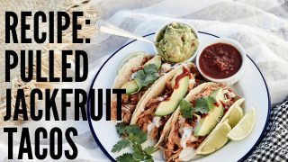 Recipe: Pulled Jackfruit Tacos (Vegan)