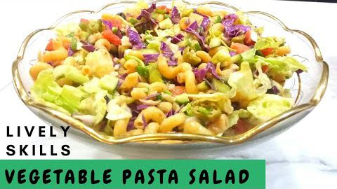 Vegetable Pasta Salad Recipe | Easy Pasta Salad Recipe | How to Make Veggie Salad | Lively Skills