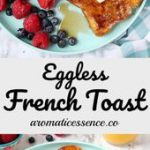 Eggless French toast | Egg-free French toast. This eggless French toast is light…