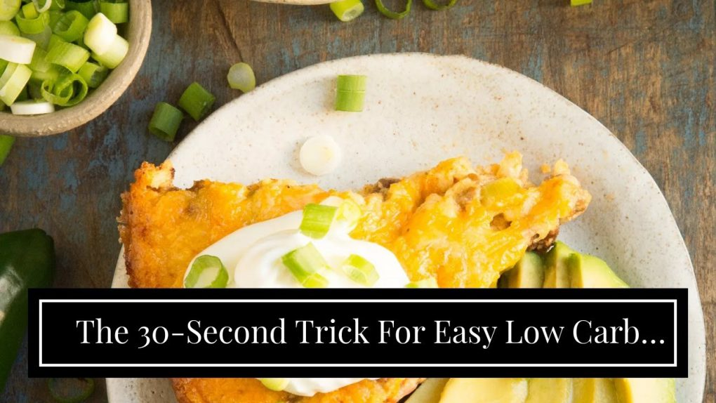 The 30-Second Trick For Easy Low Carb and Keto Recipes • Low Carb with Jennifer