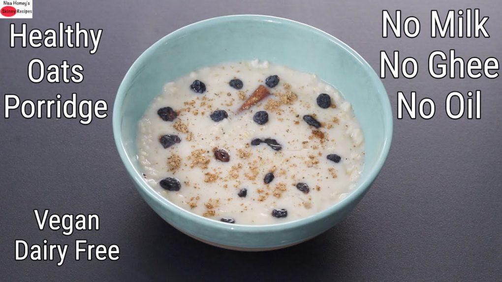Oats Porridge – Healthy & Easy Oatmeal Breakfast Recipe -Dairy Free/Vegan Breakfast | Skinny Recipes