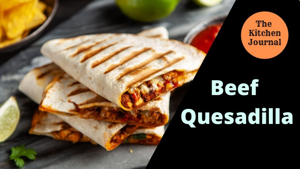 Make Quesadilla at home with this easy to follow  recipe  | The Kitchen Journal