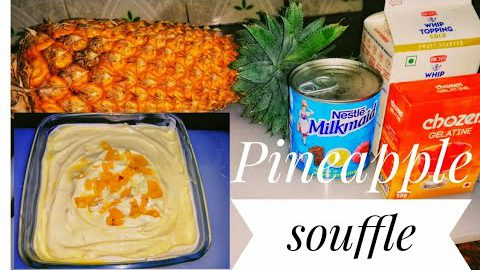 Easy Pineapple Souffle Recipe |Easy & Quick Pineapple Dessert |Souffle Recipe