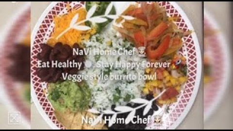 NaVi Home Chef|Veggie Style Burrito Bowl|Healthy|Protein Fiber Rich Recipe|Vegetarian Style