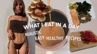 WHAT I EAT IN A DAY | Realistic Healthy Recipes to Get & Stay Fit