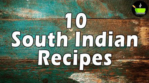 10 South Indian Recipes | South Indian Food | South Indian Breakfast Recipes | South Indian Recipes