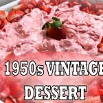 STRAWBERRY DELIGHT SALAD RECIPE | 1950s Vintage No Bake Dessert