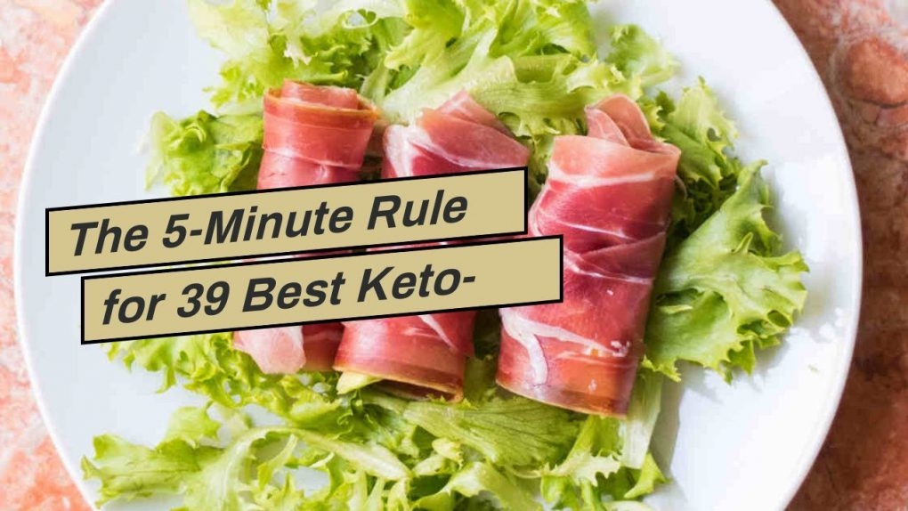 The 5-Minute Rule for 39 Best Keto-Friendly Recipes – Epicurious