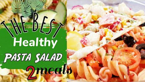 The Best Healthy Pasta Salad Meals | 2 Meals Anyone can make | Dressing recipe | Pasta salad recipe