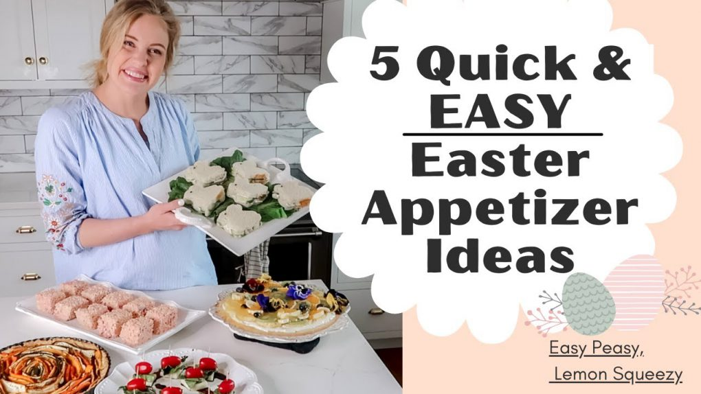 QUICK AND EASY EASTER APPETIZERS 2021