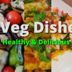 5 healthy and delicious vegetarian dishes