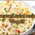 Aik Nayi Simple C recipe || Macaroni Salad || Menu Main Aik or Dish Add || Simple  Salad || Vlog#8
