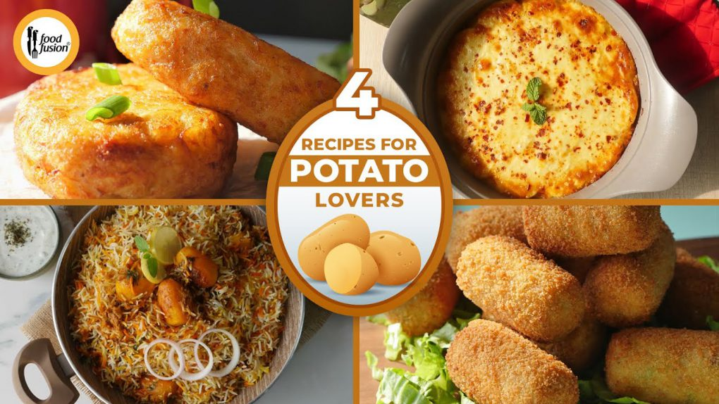 4 Recipes For Potato lovers By Food Fusion