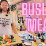 3 Buslife Friendly Meals | Quick, Easy, Healthy, No Oven!!