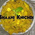 Shaahi Khichdi|Indian main course dish|Rice recipes