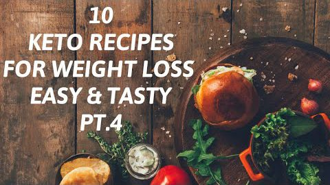 KETO RECIPES FOR WEIGHT LOSS EASY AND TASTY – PT. 4