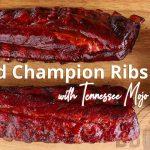 World Champion Rib Recipe with Tennessee Mojo